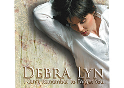 Debra Lyn – I Can't Remember To Forget You – Nashville-Mt. Juliet CD Design