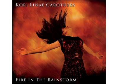 Kori Carothers – Fire In The Rainstorm – Nashville-Mt. Juliet Digipak Design